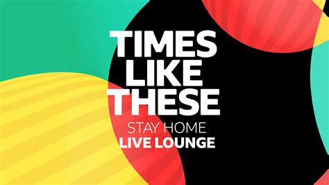 BBC Radio 1 - Stay Home Live Lounge, Times Like These